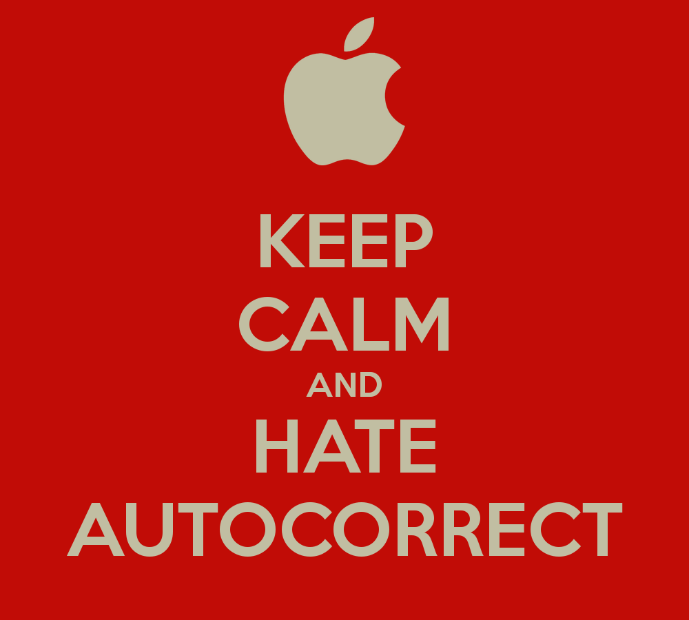 keep-calm-and-hate-autocorrect-1